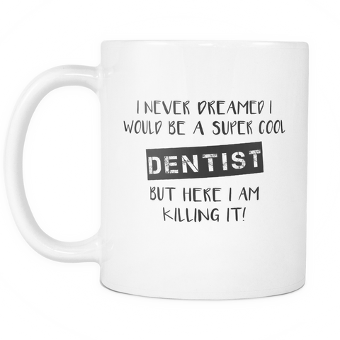Super Cool Dentist Coffee Mug
