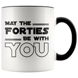 May the forties be with you Accent Mug
