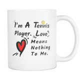 Love Means Nothing Tennis Coffee Mug