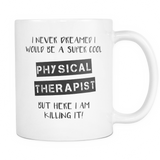 Super Cool Physical Therapist 11oz Coffee Mug