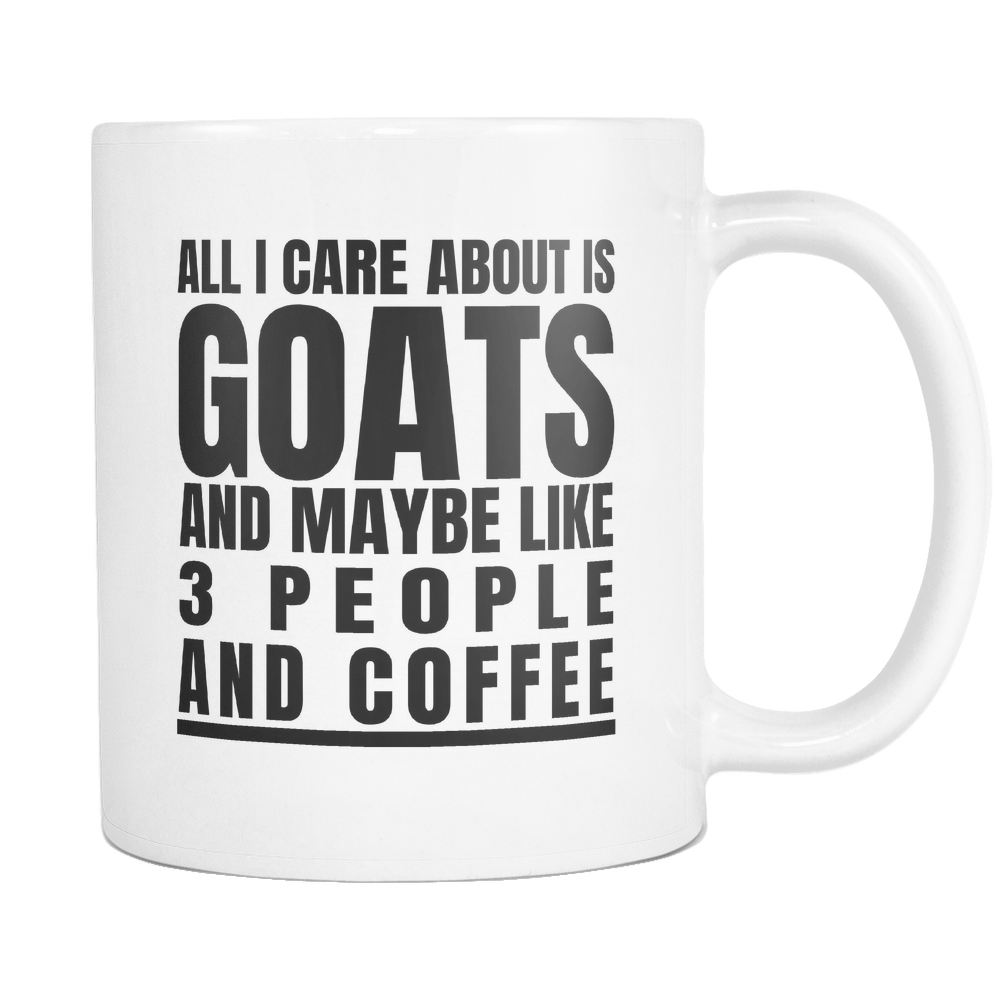 All I care About Is Goats Coffee Mug