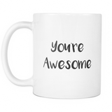 You're Awesome 11 and 15oz Mug