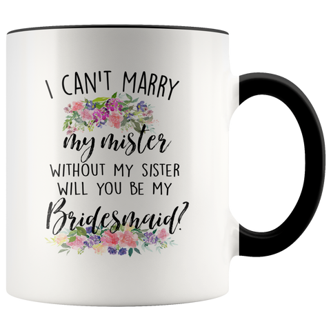 Will You Be My Bridesmaid Accent Mug