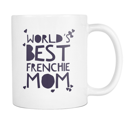 Worlds Best Frenchie Mom 11 & 15oz Mugs