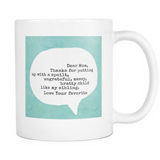 Dear Mom - Sibling - Coffee Mug