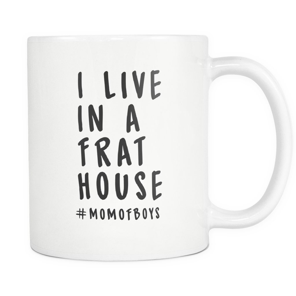 I Live In A Frat House MomOfBoys mug