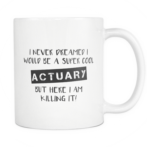 Super Cool Actuary Coffee Mug