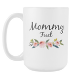 Mommy Fuel 15oz Coffee Mug
