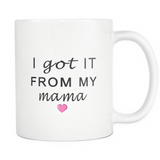 I got it from my mama mug