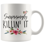 Surprisingly Killin' It Mugs