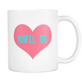 You'll Do Coffee Mug