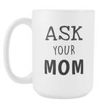 Ask Your Mom 15oz