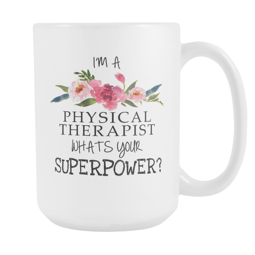 Im A Physical Therapist whats your superpower coffee mug