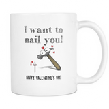 I Want To Nail You Coffee Mug