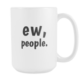 ew people 15oz mug