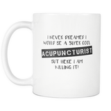 Super Cool Acupuncturist 11oz Mug