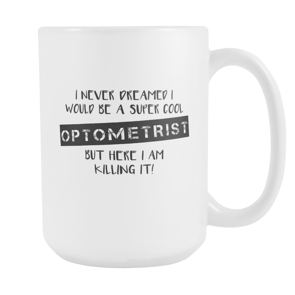 Super Cool Optometrist 15oz Mug