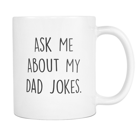 Ask Me About My Dad Jokes 11 and 15oz Mug