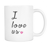 I Love Us - Valentines Day Mug Perfect Gift