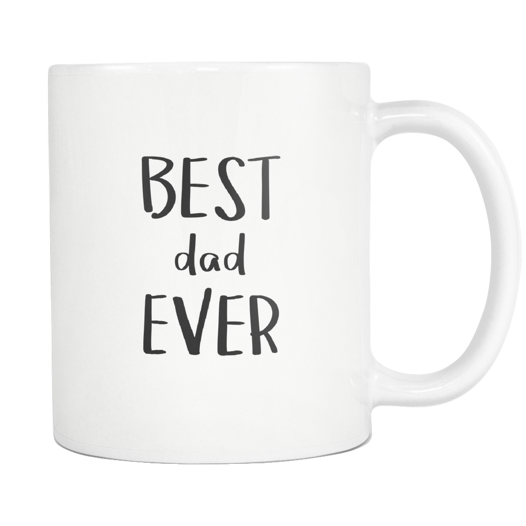 Best Dad Ever 11oz Mug