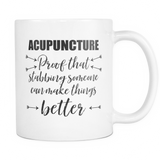 Acupuncture Proof Coffee Mug 11oz White Ceramic Mug