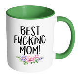 Best Fucking Mom 11oz Accent Mug