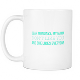 Dear Mondays Coffee Mug