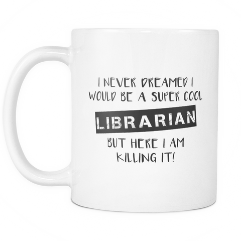 Super Cool Librarian Coffee Mug 11oz