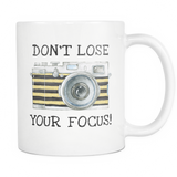 Don't lose your focus coffee mug