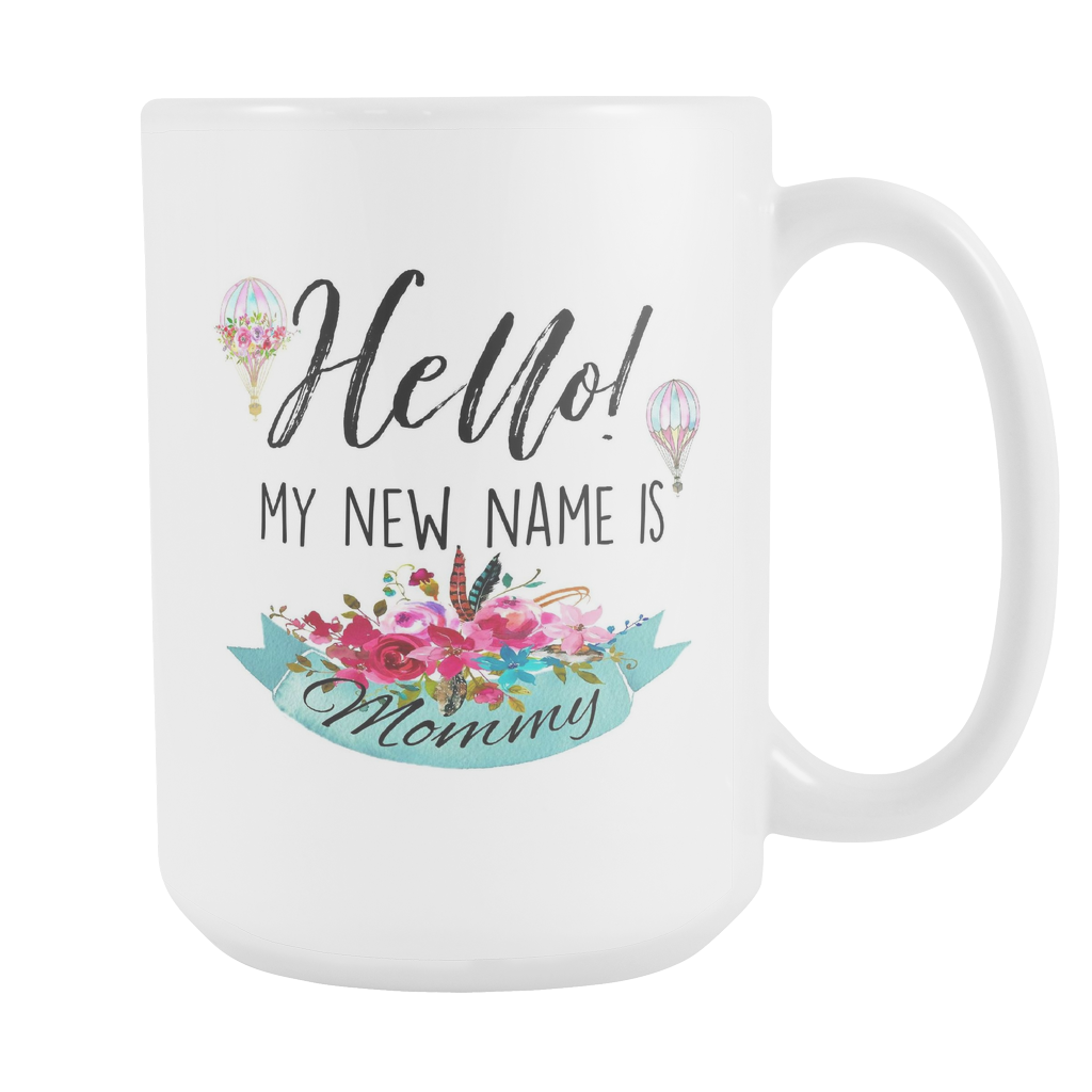 Hello My New Name Is Mommy 15oz Accent Mug