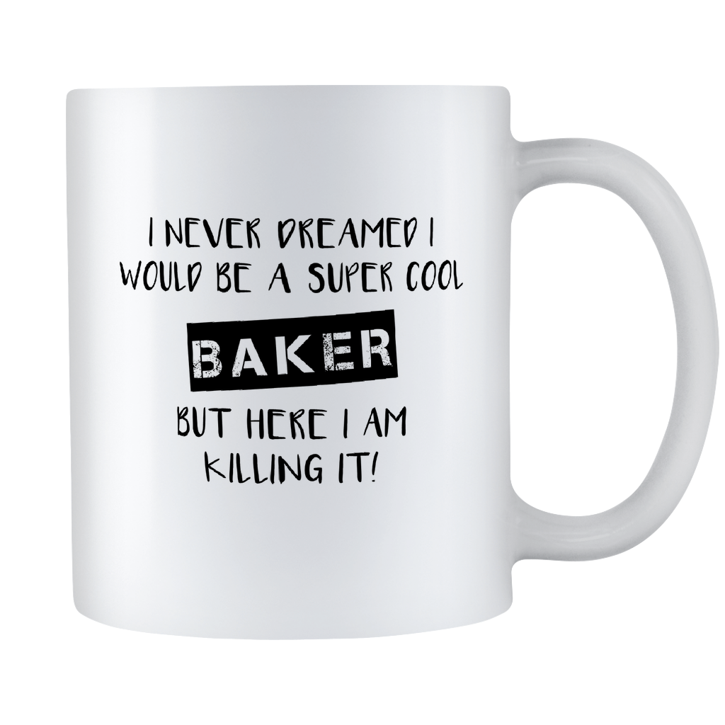 Super cool 11pz Baker Mug