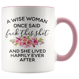A Wise Woman Once Said Accent Mug