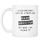 Super Cool Band Director Coffee Mug