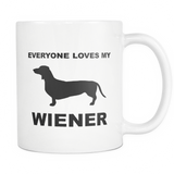 Everyone Loves My Wiener Mug