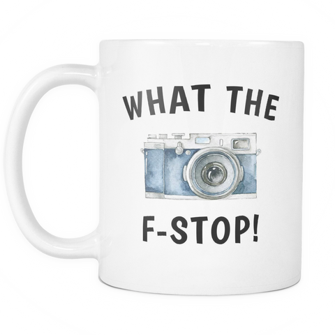 What The F-Stop Coffee Mug
