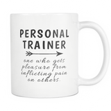 Personal Trainer Pain In Others Mug