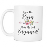 Does This Ring Make Me Look Engaged 11 & 15oz Mugs