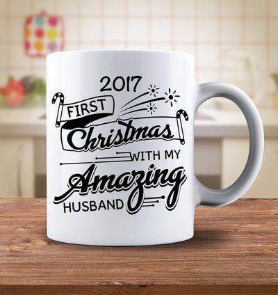 2017 First Christmas With My Amazing Husband Mug