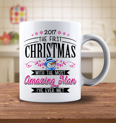 2017 First Christmas With The Most Amazing Man Mug