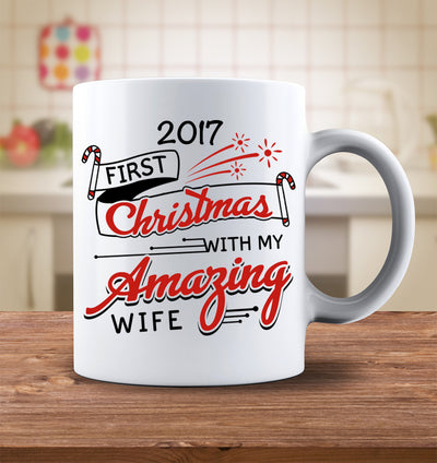 2017 First Christmas With My Amazing Wife Mug