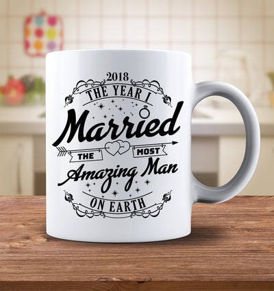 2018 The Year I Married The Most Amazing Man On Earth Mug