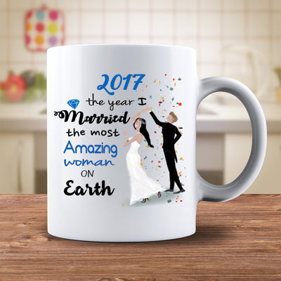 2017 The Year I Married The Most Amazing Woman On Earth Art Mug