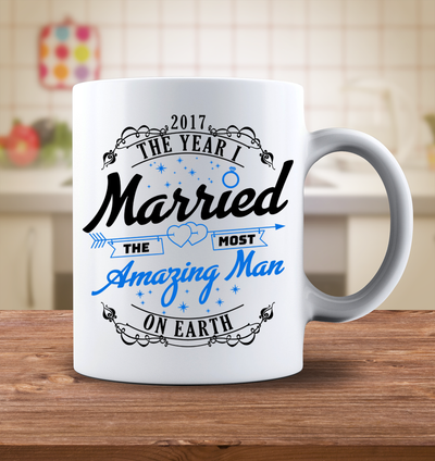 2017 The Year I Married The Most Amazing Man On Earth Mug