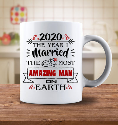 2020 The Year I Married The Most Amazing Man Mug