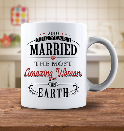 2019 The Year I Married The Most Amazing Woman On Earth Mug