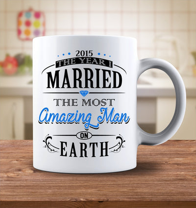 Drinkware - 2015 The Year I Married The Most Amazing Man On Earth Mug