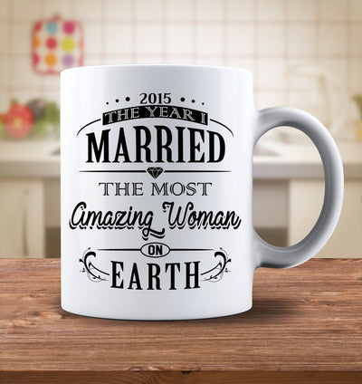 Drinkware - 2015 The Year I Married The Most Amazing Woman On Earth Mug
