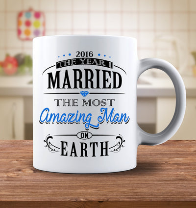Drinkware - 2016 The Year I Married The Most Amazing Man On Earth Mug