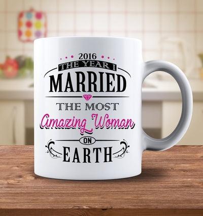 Drinkware - 2016 The Year I Married The Most Amazing Woman On Earth Mug
