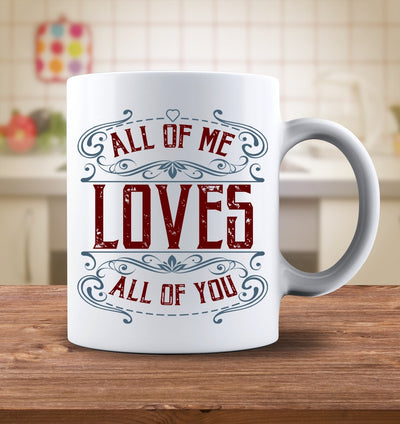 Drinkware - All Of Me Loves All Of You Mug